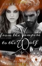 From The Vampire To The Wolf by cherrybirdie