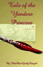 The Tale of the Yandere Princess by NyoomieNyoom