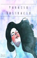 Paraíso abstracto  by anarscorcia