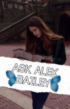 Ask Alex Bailey by alexbaiIey