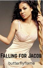 Falling for Jacob  by butterflyfame