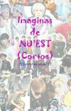 Imaginas de NU'EST y Tu(Cortos) by UnicornDeLuque777
