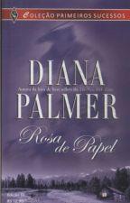 Rosa de Papel - Diana Palmer by Daanlimaa