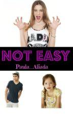 NOT EASY by Paula-Aliada