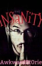 iNSaNiTY: One-Shots by AwkwardSt0ries