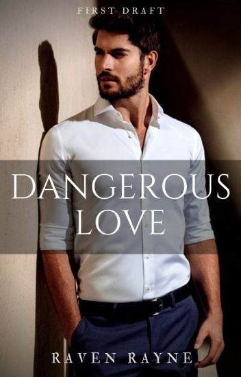 Dangerous Love - Completed 1st Draft