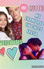 ME ENAMORE DE UN CHICO FRESA-LUTTEO❤️❤️ by veidititis10