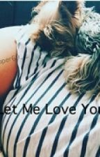 Let Me Love You by larryshipper69__