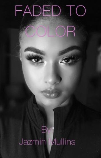 FADED TO COLOR (India Westbrooks ff)
