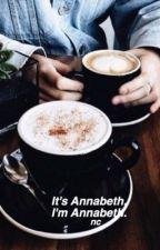 It's Annabeth. I'm Annabeth.  [Pipabeth] by notcinderleaf