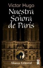 Nuestra señora de París ( El jorobado de notre-dame )  by betania123