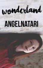 Wonderland by AngelNatari