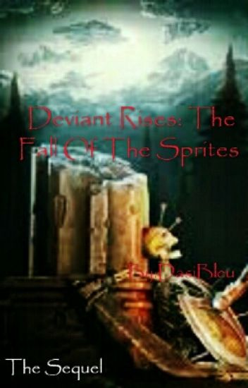 The Deviant Rises: Fall Of The Sprites (Book 2wo)