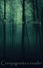 My New Family Creepypasta x Reader by AnimeMemeFan