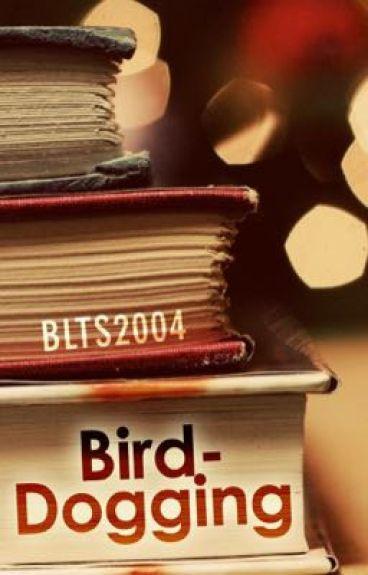 Bird-Dogging
