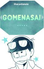 Gomenasai [Karamatsu × Lectora]|Pausada| by -Bxbadook