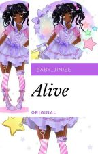 Alive by Baby_Jiniee