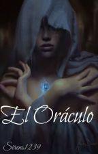El Oraculo TERMINADA  by Sirens1239