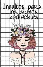 Insultos para los Signos Zodiacales  by Yashiro_san