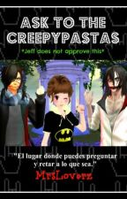 Ask to the Creepypastas 2.0 by MrsLoverz
