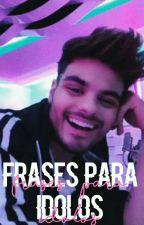 Frases Para Idolos by BetsyBoada