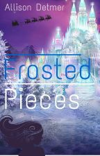 Frosted Pieces by amdetmer