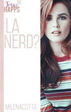¿ La Nerd ? by Milenacotta