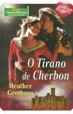 O Tirano de Cherbon -Heather Grothaus by PattyQuaresma