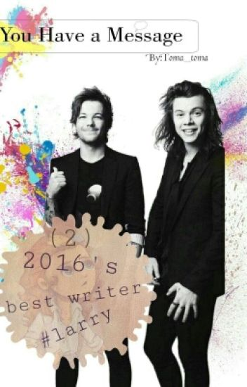 You have a message (Larry& Ziam) #Wattys2016