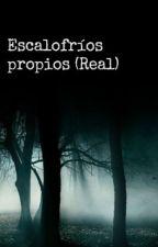 Escalofríos propios.(Reales) by BrenG_26