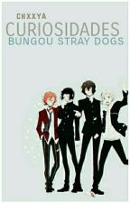 Curiosidades + Bungou Stray Dogs  by aussky