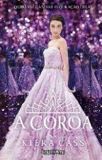 A Coroa - Keira Cass by LorenaGeek