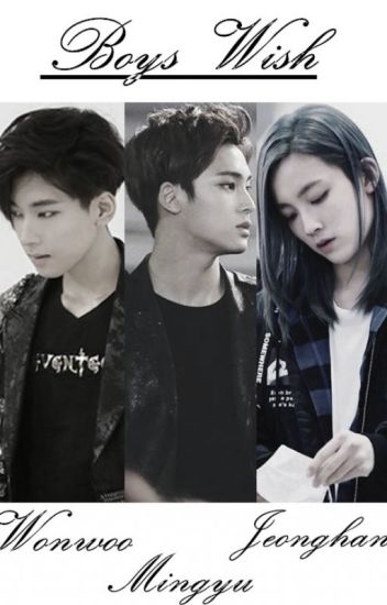 Boys Wish ( Jeonghan-Mingyu-Wonwoo )