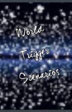 World Trigger Scenarios by XxTickTockClockxX