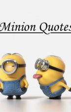 Minion Quotes by exielaycookies