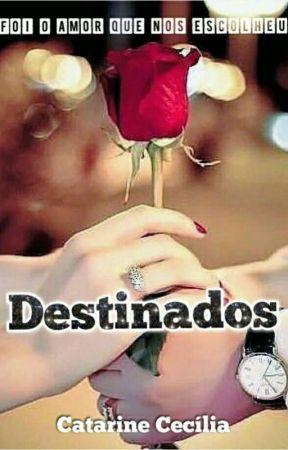 Destinados by CatarineCe