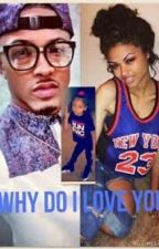 Why Do I Love You? (August Alsina Story) by BestWriterK17