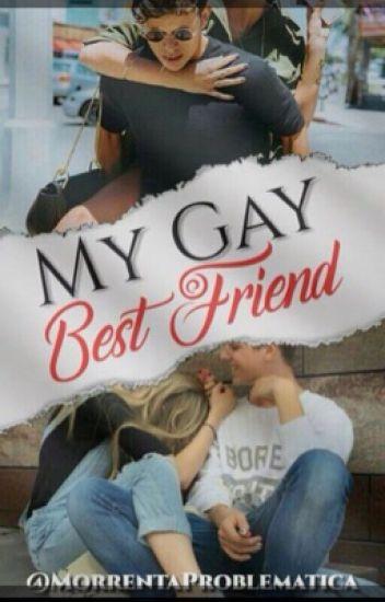 My Gay best Friend  ❤