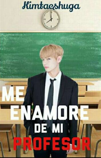 Me Enamore De Mi Profesor | Taehyung (TERMINADA)
