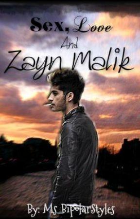 Sex, Love and Zayn Malik. by Hail_Torii