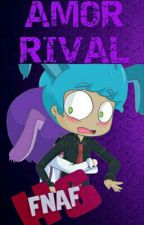 Amor Rival(FNAFHS-PAUSADA) by seiren_the_cat