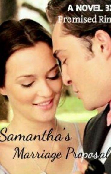 Samantha's Marriage Proposal ★