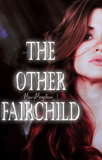 The Other Fairchild ➰|| Alec Lightwood|| #Wattys2017