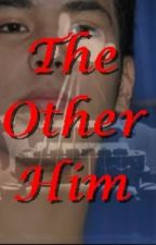 The Other Him (100 Days With My Ex Part 2) (KRISJOY/RICKJOY) by KRISJOY24FEVER