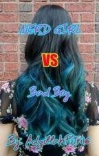 NERD GIRL VS BAD BOY by AdzillahPutri16