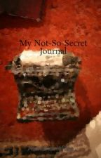 My Not-So-Secret Journal by AlexandriaRea