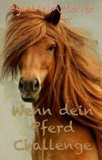 Wenn dein Pferd Challenge by AlAskA_Lover