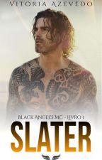 Slater - Série Black Angel MC #1 by Viih_Bianucci