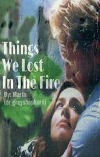 Things We Lost In The Fire «Owen & Amelia» by dr_greyshepherd