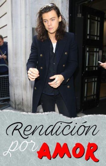 Rendición Por Amor - Harry Styles |TERMINADA